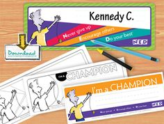 Name plates for desks featuring message: Never give up, Encourage others, and Do your best