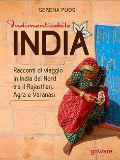 Indimenticabile India. Racconti di viaggio in India del Nord