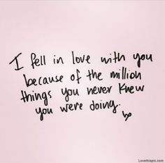 I Fell In Love With You love quotes cute in love things never instagram instagram pictures instagram graphics fell million