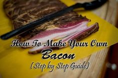 How to Make Your Own Bacon (Step by Step Guide) - Bio Prepper How To Make Bacon, Food To Make, Cookbook Recipes, Pork Recipes, Recipies, Curing Bacon, Make Your Own, Make It Yourself, Recipe Collection
