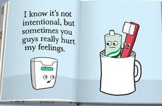 Toothbrush, toothpaste and Floss are Friends!