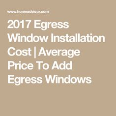 2017 Egress Window Installation Cost | Average Price To Add Egress Windows