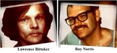 Lawrence Bittaker and Roy Norris were also known as the Tool Box Killers.   The kidnapped, tortured, raped and kiled five women in California in 1979.  Norris went to prison for kidnapping an rape while Bittaker went to prison for stabbling a store clerk who tried to prevent his shoplifting.    They met in prison and the deadly bond was made.
