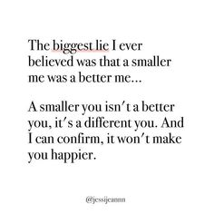 Smaller you is not a better you Body Positive Quotes, Body Quotes, Positive Things, Recovery Quotes, Ed Recovery, Intuition, Before And After Weightloss, Inside Job, Intuitive Eating