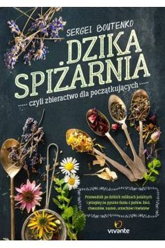 6 ciekawych nowości: książki o roślinach i naturze. - Places and Plants Books To Read, Food And Drink, Herbs, Reading, Cooking, Health, Plants, Food Ideas, Internet