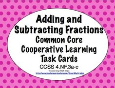Common Core Math Task Cards - Adding and Subtracting Fractions CCSS 4.NF.3 $
