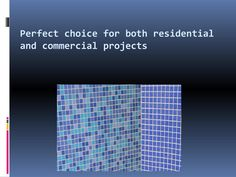 Perfect choice for both residential and commercial projects  Mosaic Tiles Manufacturer in Pune can be used indoors or outdoors, for commercial and domestic projects, and are also used to make wonderful pieces of art. Mosaic Tiles can be used anywhere for mosaic art and design.