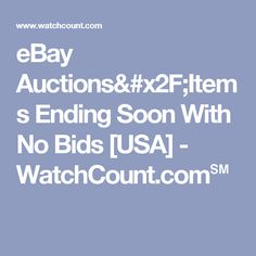 eBay Auctions/Items Ending Soon With No Bids [USA] - WatchCount.com℠
