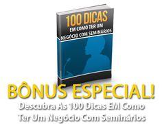 100 dicas em como ter um negócio com seminários