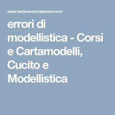 errori di modellistica - Corsi e Cartamodelli, Cucito e Modellistica