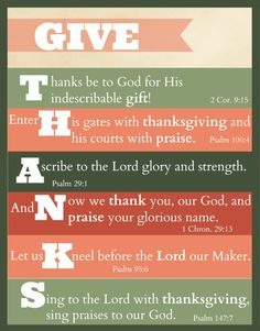 """Here is a free printable """"give thanks"""" Thanksgiving Scripture Art. Display these Bible verses in your home! Three color schemes to choose from."""