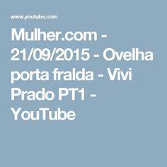 Mulher.com - 21/09/2015 - Ovelha porta fralda - Vivi Prado PT1 - YouTube