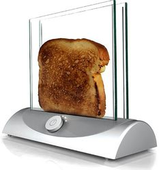 A clear toaster concept so you can see the toast before it burns.  Nice idea, just need to tweak shape for more practical access