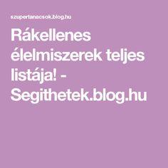 Rákellenes élelmiszerek teljes listája! - Segithetek.blog.hu