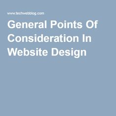 General Points Of Consideration In Website Design |