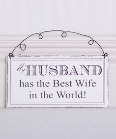 Look what I found on #zulily! 'My Husband' Wall Sign by Adams & Co. #zulilyfinds