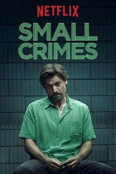 Small Crimes 2017, A disgraced former cop, fresh off a six-year prison sentence for attempted murder - returns home looking for redemption but winds up trapped in the mess he left behind. Download now
