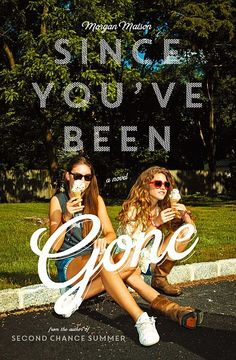 "Morgan Matson's ""Since You've Been Gone"" 