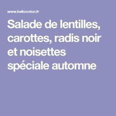 Salade de lentilles, carottes, radis noir et noisettes spéciale automne
