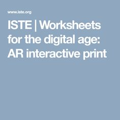 ISTE | Worksheets for the digital age: AR interactive print