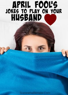 April Fool's Jokes to play on your husband! Ok #3 is pretty hilarious!