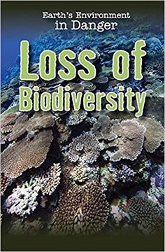 Loss of Biodiversity (Earth's Environment in Danger) Process Of Change, Plant Species, Carbon Footprint, Science Projects, Student Learning, Ecology, Rainforests, This Book, Environment