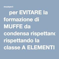 ⭐per EVITARE la formazione di MUFFE da condensa rispettando la classe A ELEMENTI DEL SISTEMA