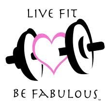 Live Fit, Be Fabulous....think this would be an awesome tattoo!