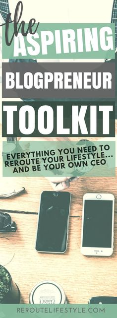 The Aspiring Blogpreneur's Toolkit: Free tools you need to reroute your lifestyle and be your own boss. How to Make Money Blogging | Work from Home | Social Media | Entrepreneur | Inspirational | Solopreneur | Blogpreneur