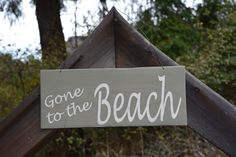Gone to the Beach Outdoor Wood Signs, Pacific Place, Sign Design, Beach, Home Decor, Decoration Home, The Beach, Room Decor, Beaches