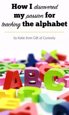 Can I tell you a story? {How I discovered my passion for teaching the alphabet} - Gift of Curiosity