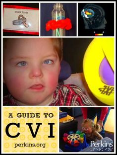 """""""A Guide to CVI"""" (Image: a photo collage; a boy looking beyond the camera, bright toys, and a book) *repinned from Perkins"""