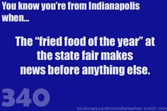 Know you're from Indiana when fair food is big news