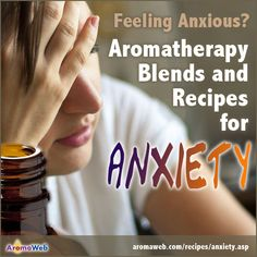 Aromatherapy Recipes for Anxiety