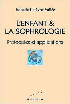 L'enfant et la sophrologie - protocoles et applications de Isabelle Lefèvre-Vallée, http://www.amazon.fr/dp/2868989594/ref=cm_sw_r_pi_dp_WtBTtb1T6SNVV