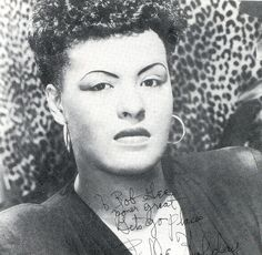 fuckyeahbillieholiday:    An autographed photo of Billie Holiday given to her pianist Bobby Tucker.    To Bob,  Gee your [sic] great. Let's go places.  Billie Holiday