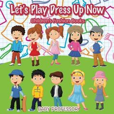 Let's Play Dress Up Now | Children's Fashion Books