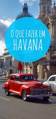 Roteirão completo com o que fazer em Havana, Cuba.
