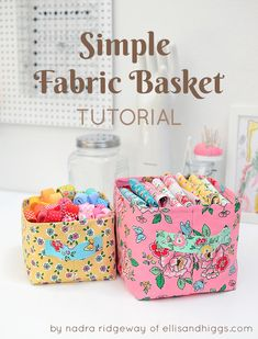 Simple Fabric Basket Tutorial by Nadra Ridgeway, ellis & higgs. In this tutorial. Easy Sewing Projects, Sewing Projects For Beginners, Sewing Hacks, Sewing Tutorials, Sewing Crafts, Tutorial Sewing, Purse Tutorial, Bag Tutorials, Sewing Ideas