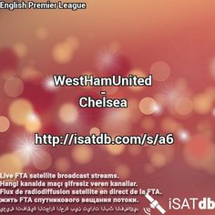 #WestHamUnited #Chelsea #EnglishPremierLeague Live FTA satellite broadcast streams. Hangi kanalda maçı şifresiz veren kanallar. Flux de radiodiffusion satellite en direct de la FTA. يعيش اتفاقية التجارة الحرة بين تيارات البث الفضائي. http://isatdb.com/s/a6
