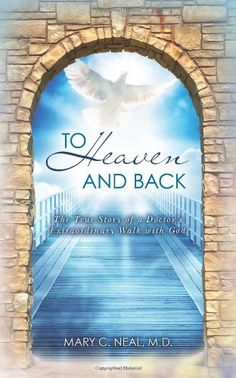 To Heaven and Back: The True Story of a Doctor's Extraordinary Walk with God / Mary C. Neal  $8.97  http://www.ebooknetworking.net/books_detail-0615486223.html