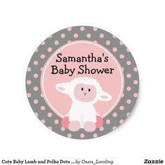 Cute Baby Lamb and Polka Dots Personalized Classic Round Sticker - This cute little lamb with pink polka dots with a gray background makes a nice choice for a baby shower.  Sold at Oasis_Landing on Zazzle.