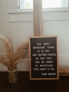the most important thing is to try and inspire people so that they can be great in whatever they want to do- kobe bryant Campfire Cookies, Chef Quotes, Quote Of The Week, Holiday Wreaths, Kobe Bryant, Inspire, Canning, People, Inspiration