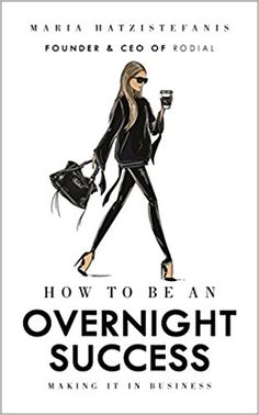 How to Be an Overnight Success: Maria Hatzistefanis