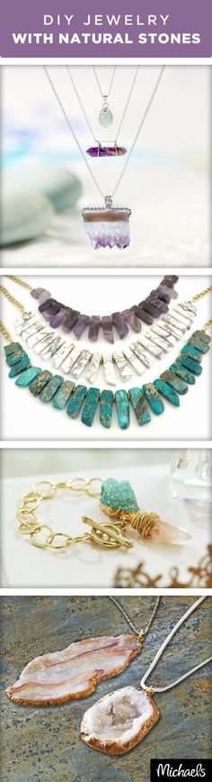 Create your own DIY jewelry with these natural stones for one of the season's hottest trends in fashion. Natural elements, druzy stones and agates mixed with gold and silver chains create stand out statement pieces. Get everything you need to make these jewelry projects at your local Michaels store. #fashionjewelrytips