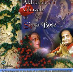 Sipra Bose - Akhtaribai's Ghazals