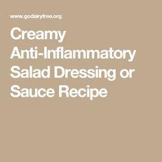 Creamy Anti-Inflammatory Salad Dressing or Sauce Recipe