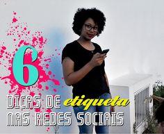 Blog Mulher Virtuosa: 6 Dicas De Etiqueta Nas Redes Sociais