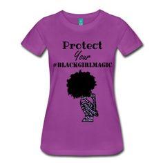 Black Girl Magic Shirt  http://shop.spreadshirt.com/withinherwords