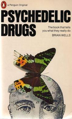 Psychedelic Drugs by Brian Wells Imagery: Butterfly on the head (represents Mind Control) Book Cover Art, Book Cover Design, Book Design, Books To Read, My Books, Psychedelic Drugs, Psychedelic Experience, Michel De Montaigne, Vintage Book Covers